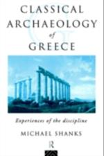 Classical Archaeology of Greece af Michael Shanks