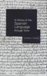 History of the Spanish Language through Texts af Christopher Pountain