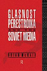 Glasnost, Perestroika and the Soviet Media
