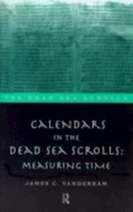 Calendars in the Dead Sea Scrolls (Literature of the Dead Sea Scrolls)