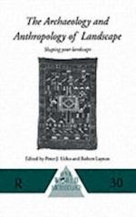 Archaeology and Anthropology of Landscape (ONE WORLD ARCHAEOLOGY)