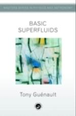 Basic Superfluids (The Masters Series in Physics and Astronomy)