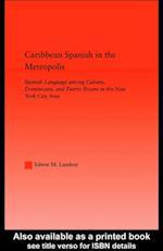 Caribbean Spanish in the Metropolis