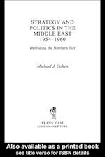 Strategy and Politics in the Middle East, 1954-1960