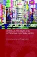 Cities, Autonomy, and Decentralization in Japan (Routledge Contemporary Japan Series)