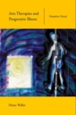 Arts Therapies and Progressive Illness