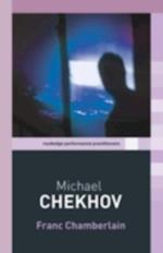 Michael Chekhov (Routledge Performance Practitioners)