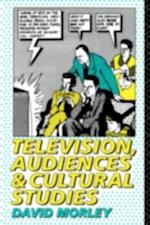 Television, Audiences and Cultural Studies af David Morley