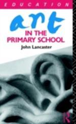 Art in the Primary School af John Lancaster
