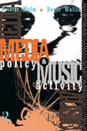 Media Policy and Music Activity af Krister Malm