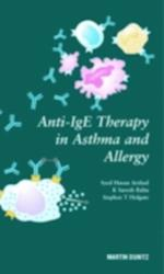 Anti-IgE Therapy in Asthma and Allergy