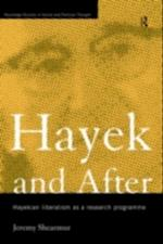 Hayek and After (Routledge Studies in Social And Political Thought)