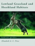 Lowland Grassland and Heathland Habitats (Habitat Guides)