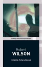 Robert Wilson (Routledge Performance Practitioners)