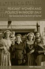 Peasant Women and Politics in Fascist Italy