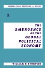 Emergence of the Global Political Economy af William Thompson