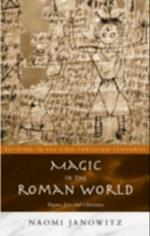 Magic in the Roman World (Religion in the First Christian Centuries)