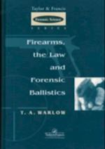 Firearms, the Law and Forensic Ballistics