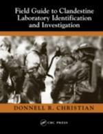 Field Guide to Clandestine Laboratory Identification and Investigation
