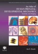 Atlas of Human Prenatal Developmental Mechanics