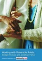 Working with Vulnerable Adults (The Social Work Skills Series)