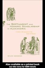 Septuagint and Homeric Scholarship in Alexandria af Sylvie Honigman