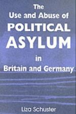 Use and Abuse of Political Asylum in Britain and Germany (British Politics and Society)