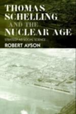 Thomas Schelling and the Nuclear Age (Strategy and History)