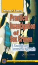 Practical Investigation of Sex Crimes (PRACTICAL ASPECTS OF CRIMINAL AND FORENSIC INVESTIGATIONS)