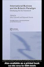 International Business and the Eclectic Paradigm (Routledge Studies in International Business and the World Economy)