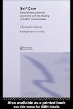 Self-care (Routledge Advances in Sociology)