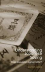 Understanding Japanese Savings (Routledge Studies in the Growth Economies of Asia)