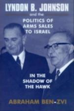 Lyndon B. Johnson and the Politics of Arms Sales to Israel (Israeli: History, Politics and Society)
