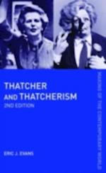 Thatcher and Thatcherism (The Making of the Contemporary World)