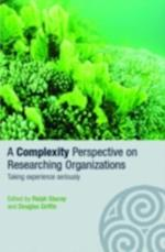 Complexity Perspective on Researching Organisations (Complexity as the Experience of Organizing)