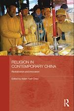 Religion in Contemporary China (Routledge Contemporary China Series)