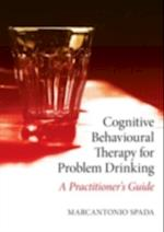 Cognitive Behavioural Therapy for Problem Drinking af Marcantonio Spada