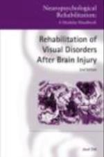 Rehabilitation of Visual Disorders After Brain Injury (Neuropsychological Rehabilitation: A Modular Handbook)