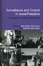 Surveillance and Control in Israel/Palestine (Routledge Studies in Middle Eastern Politics)