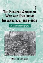 Spanish-American War and Philippine Insurrection, 1898-1902 (Routledge Research Guides to American Military Studies)