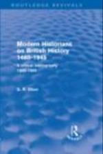 Modern Historians on British History 1485-1945 (Routledge Revivals) (Routledge Revivals)