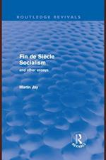 Fin de Siecle Socialism and Other Essays (Routledge Revivals)
