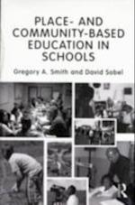 Place and Community-Based Education in Schools (Sociocultural, Political, and Historical Studies in Education)