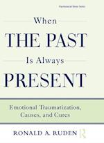 When the Past Is Always Present (Routledge Psychosocial Stress Series)
