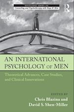 International Psychology of Men (The Routledge Series on Counseling and Psychotherapy With Boys and Men)