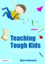 Teaching Tough Kids af Mark Le Messurier