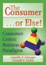 Consumer . . . or Else!