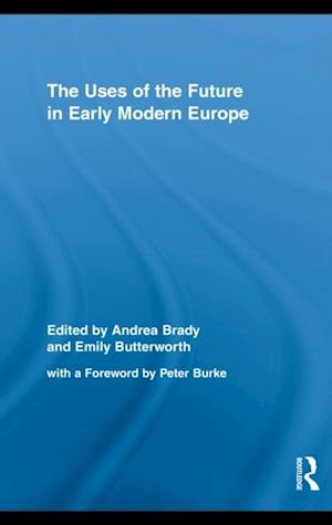 Uses of the Future in Early Modern Europe