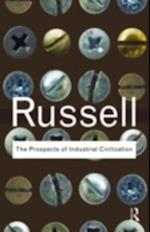 Prospects of Industrial Civilization (Routledge Classics)