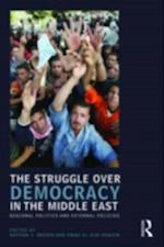 Struggle over Democracy in the Middle East (UCLA Center for Middle East Development (CMED) Series)